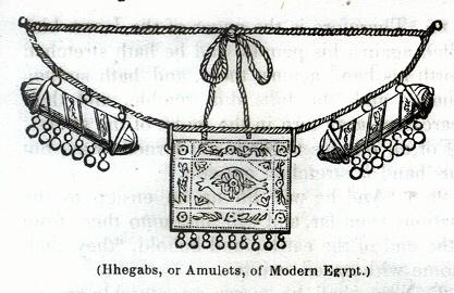 Hhegabs, or Amulets of Modern Egypt