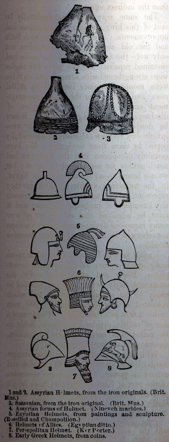 Helmets - Assyrian, Sassanian, Egyptian, Persepolitan, Greek